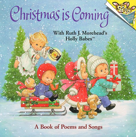 Christmas is Coming with Ruth J. Morehead's Holly Babes by Ruth J. Morehead