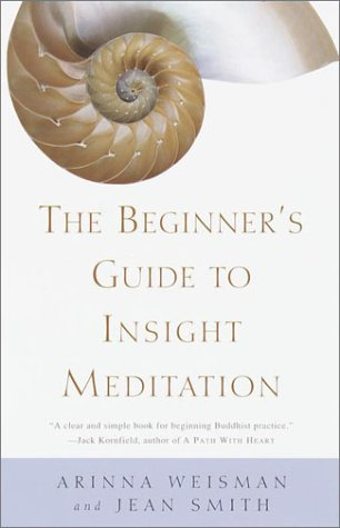 The Beginner's Guide to Insight Meditation by Arinna Weisman