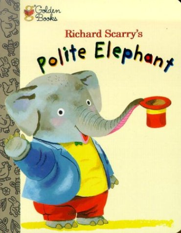 Polite Elephant by Richard Scarry