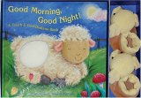 Good Morning, Good Night!: A Touch & Feel Bedtime Book [With Booties]