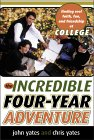The Incredible Four-Year Adventure: Finding Real Faith, Fun, and Friendship at College