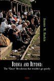 """Bosnia and Beyond: The """"Quiet"""" Revolution That Wouldn't Go Quietly"""