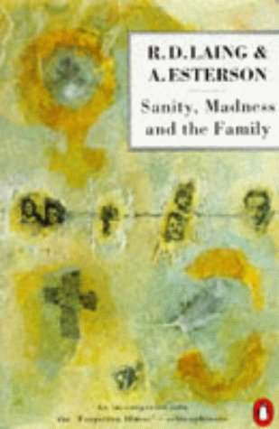 Sanity, Madness and the Family by Aaron Esterson
