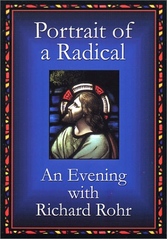 Portrait of a Radical: An Evening with Richard Rohr