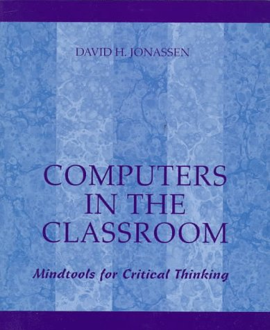 Computers in the Classroom: Mindtools for Critical Thinking