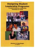 Designing Student Leadership Programs: Transforming the Leadership Potential of Youth
