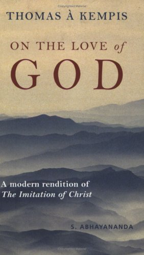 On the Love of God: A Modern Rendition of The Imitation of Christ