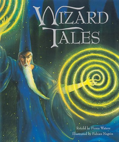 Wizard Tales: Stories of Enchantment and Magic from Around the World