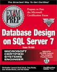MCSE Database Design on SQL Server 7 Exam Prep [With CDROM]