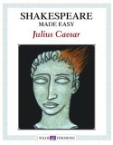 Shakespeare Made Easy: Julius Caesar