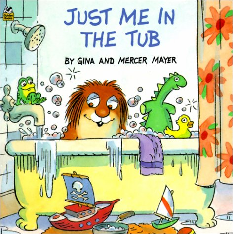 Just Me in the Tub (Mercer Mayer's Little Critter)