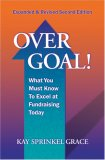 Over Goal! What You Must Know to Excel at Fundraising Today, Expanded & Revised 2nd Edition