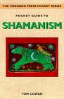 Pocket Guide to Shamanism (The Crossing Press Pocket Series)