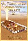 The Tabernacle: A Detailed Portrait Of Jesus Christ I