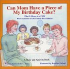 Can Mom Have a Piece of My Birthday Cake?: What It Means to a Child When Someone in the Family Has Diabetes
