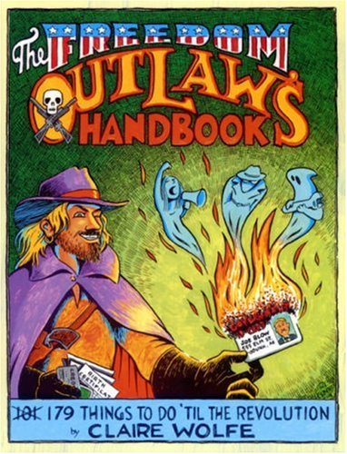 The Freedom Outlaw's Handbook by Claire Wolfe