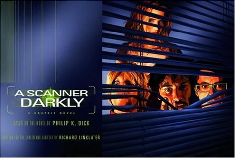 A Scanner Darkly [Graphic Novel] by Philip K. Dick