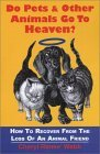 Do Pets and Other Animals Go to Heaven?: How to Recover from the Loss of an Animal Friend