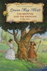 The Brownie and the Princess & Other Stories by Louisa May Alcott