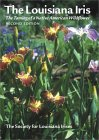 The Louisiana Iris: The Taming of a Native American Wildflower
