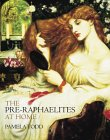 The Pre-Raphaelites at Home
