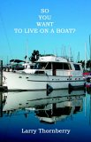 So You Want to Live on a Boat?