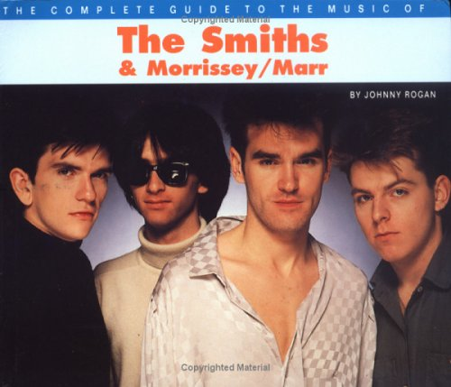 The Complete Guide to the Music of Morrissey and the Smiths
