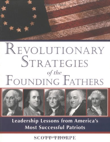 Revolutionary Strategies of the Founding Fathers