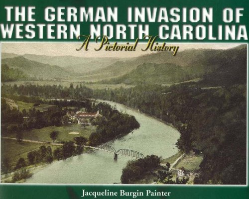 The German Invasion of Western North Carolina by Jacqueline Burgin Painter