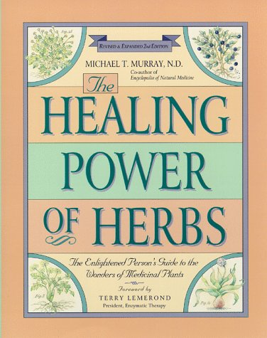 The Healing Power of Herbs by Michael T. Murray