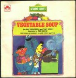 Vegetable Soup: Featuring Jim Henson's Sesame Street Muppets