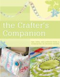 The Crafter's Companion: Tips, Tales and Patterns from a Community of Creative Minds