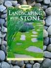 Landscaping with Stone: Rock Gardens, Paths & Stairs, Stone Retaining Walls