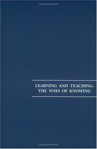 Learning and Teaching the Ways of Knowing