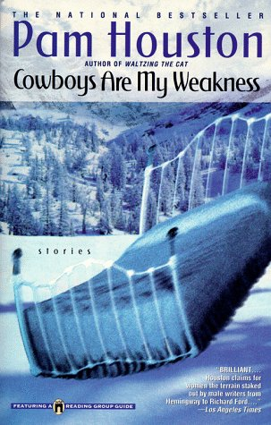 Cowboys Are My Weakness by Pam Houston