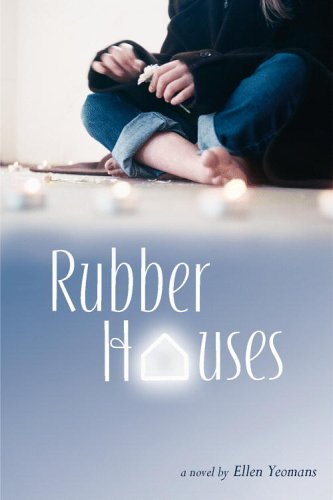 Rubber Houses by Ellen Yeomans