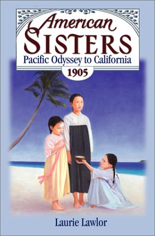 Pacific Odyssey to California, 1905 (American Sisters, #8)