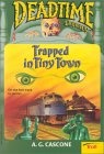 Trapped in the Tiny Town (Deadtime Stories, #14)