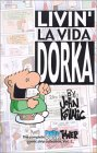 Livin' La Vida Dorka (Dork Tower, Vol. 4)