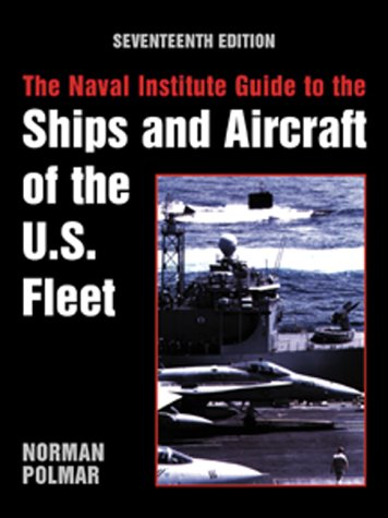 The Naval Institute Guide to the Ships and Aircraft of the U.S. Fleet