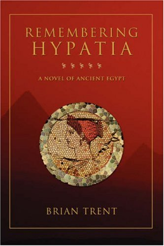Remembering Hypatia: A Novel of Ancient Egypt