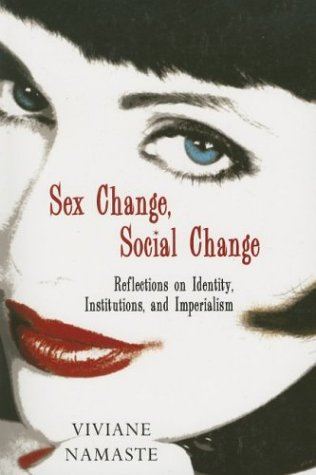 Sex Change, Social Change by Viviane Namaste