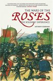 The Wars of the Roses: The Soldiers' Experience