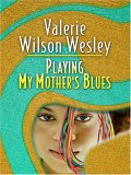 Playing My Mother's Blues by Valerie Wilson Wesley
