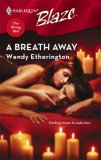 A Breath Away (Harlequin Blaze #310)