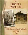 A Pioneer Farm Girl: The Diary of Sarah Gillespie, 1877-1878