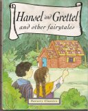 Hansel and Grettel and other fairytales (Nursery Classics)