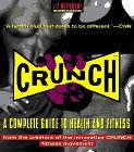 Crunch: A Complete Guide to Health and Fitness