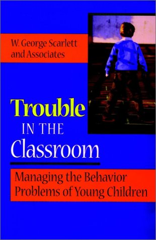 Trouble in the Classroom by W. George Scarlett