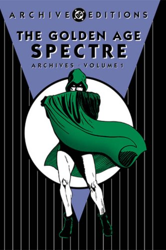The Golden Age Spectre Archives, Vol. 1 by Jerry Siegel